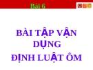Bài 6:  Bài tập vận dụng định luật ôm - Bài giảng điện tử Vật lý 9 - B.Q.Thanh