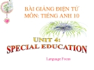 Bài giảng Tiếng Anh 10 Unit 4: Special education