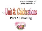 Bài giảng Tiếng Anh 11 Unit 8: Celebrations