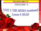 Bài giảng Tiếng Anh 9 Unit 5: The media