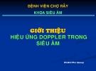 Bài giảng Giới thiệu hiệu ứng Doppler trong siêu âm - BS. Bùi Phú Quang