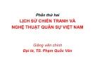 Bài giảng Lịch sử chiến tranh và nghệ thuật quân sự Việt Nam: Chương 7 - Đại tá.TS. Phạm Quốc Văn