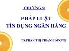 Bài giảng Pháp luật ngân hàng: Chương 5 - TS. Phan Thị Thành Dương