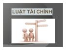 Bài giảng Luật tài chính - TS Nguyễn Thị Hoài Thương