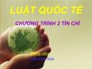 Bài giảng Luật quốc tế - GV. Trần Phú Vinh