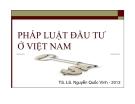 Bài giảng Pháp luật về đầu tư ở Việt Nam - TS.LS. Nguyễn Quốc Vinh