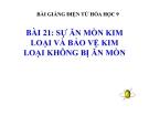 Slide bài Sự ăn mòn kim loại và bảo vệ kim loại - Hóa 9 - GV.Phạm V.Minh