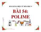Bài giảng Hóa học 9 bài 54: Polime
