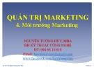 Bài giảng Quản trị marketing: Chương 4 - Ths.Nguyễn Tường Huy