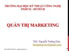 Bài giảng Quản trị marketing: Chương 5 - Ths.Nguyễn Tường Huy