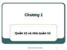 Bài giảng môn Quản trị học: Chương 1
