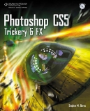 Photoshop  CS5 Trickery & FX  - Stephen M. Burns