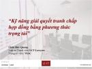 Bài giảng Kỹ năng giải quyết tranh chấp hợp đồng bằng phương thức trọng tài - Châu Huy Quang
