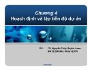 Bài giảng Quản lý dự án: Chương 4 - TS. Nguyễn Thúy Quỳnh Loan
