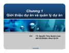 Bài giảng Quản lý dự án: Chương 1 - TS. Nguyễn Thúy Quỳnh Loan