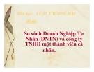 Tiểu luận: So sánh doanh nghiệp tư nhân (DNTN) và công ty TNHH một thành viên cá nhân