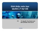 Bài giảng Quản lý dự án: Giới thiệu môn học  - TS. Nguyễn Thúy Quỳnh Loan