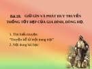 Bài giảng GDCD 7 bài 10: Giữ gìn và phát huy truyền thống tốt đẹp của gia đình dòng họ