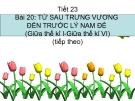 Bài giảng Lịch sử 6 bài 20: Từ sau Trưng Vương đến sau Trưng Vương (Giữa thế kỷ I - Giữa thế kỷ VI) (tt)