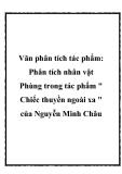 Phân tích nhân vật Phùng trong tác phẩm Chiếc thuyền ngoài xa của Nguyễn Minh Châu