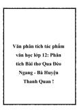 Văn phân tích tác phẩm văn học lớp 12: Phân tích Bài thơ Qua Đèo Ngang - Bà Huyện Thanh Quan !
