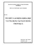 Tiểu luận: Tổ chức lao động khoa học và ứng dụng tại ngân hàng TMCP Đại Á