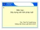 Bài giảng Xây dựng văn bản pháp luật - TS. Thái Thị Tuyết Dung