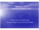 Bài giảng Nguyên lý và dụng cụ cắt: Chương 1 - Cao Thanh Long