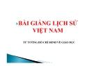 Bài giảng Lịch sử Việt Nam: Tư tưởng Hồ Chí Minh về Giáo dục