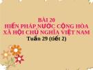 Bài giảng GDCD 8 bài 20: Hiến pháp nước Cộng hòa xã hội chủ nghĩa Việt Nam