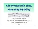 Bài giảng Các kỹ thuật tấn công, xâm nhập hệ thống - PGS. TSKH. Hoàng Đăng Hải