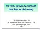 Bài giảng Mô hình, nguyên lý, kỹ thuật đảm bảo an ninh mạng - PGS.TSK. H.Đ.Hải
