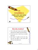 Bài giảng Nguyên lý marketing: Chương 6 - Ths.Đinh Tiến Minh