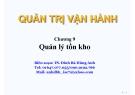 Bài giảng Quản trị vận hành - Chương 9: TS. Đinh Bá Hùng Anh