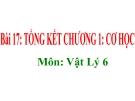 Bài giảng Vật lý 6 bài 17: Tổng kết chương I Cơ học