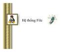 Bài giảng Tổng quan về Linux - Chương 5: Hệ thống file