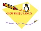 Bài giảng  Tổng quan về Linux - Chương 1: Giới thiệu về Linux