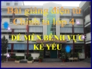 Bài giảng Tiếng Việt 4 tuần 1 bài: Chính tả  Nghe - viết: Dế Mèm bênh vực kẻ yếu, phân biệt l/n, an,ang