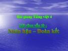 Bài giảng LTVC: Mở rộng vốn từ: Nhân hậu - Đoàn kết - Tiếng việt 4 - GV.N.Hoài Thanh