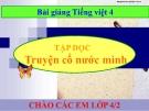Bài giảng Tập đọc: Truyện cổ nước mình - Tiếng việt 4 - GV.N.Hoài Thanh