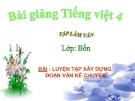 Bài giảng TLV: Luyện tập xây dựng đoạn văn kể chuyện - Tiếng việt 4 - GV.N.Hoài Thanh