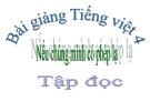 Bài giảng Tập đọc: Nếu chúng mình có phép lạ - Tiếng việt 4 - GV.N.Hoài Thanh