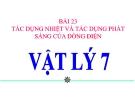 Bài giảng Tác dụng từ, TD hóa học và TD sinh lí của DĐ - Vật lý 7 - GV. H.Đ.Khang