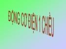 Bài giảng Động cơ điện một chiều - Vật lý 9 - GV. H.Đ.Khang