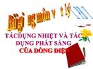 Bài giảng Tác dụng nhiệt TD phát sáng của dòng điện - Vật lý 7 - GV. H.Đ.Khang