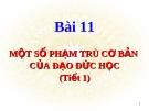Bài giảng GDCD 10 bài 11: Một số phạm trù cơ bản của đạo đức học