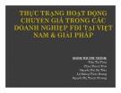 Thuyết trình: Thực trạng hoạt động chuyển giá trong các doanh nghiệp FDI tại Việt Nam và giải pháp