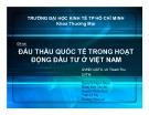 Thuyết trình: Đấu thầu quốc tế trong hoạt động đầu tư ở Việt Nam