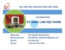 Bài giảng Kỹ năng làm việc nhóm: Chương 1 - Ths. Nguyễn Quang Hưng