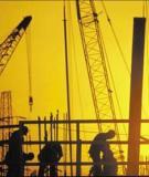 Giáo trình Tổ chức thi công Thiết kế tổ chức xây dựng  - Phần I